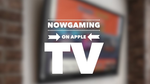 NowGaming on Apple TV: Games for the whole family